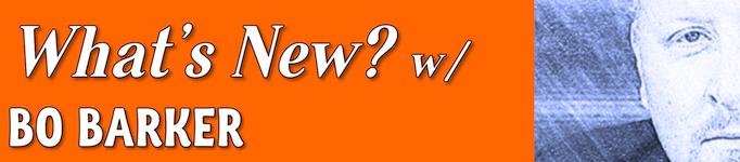 What's New w/ Bo Barker