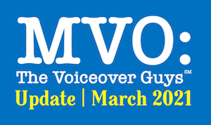 MVO: The Voiceover Guys March 2021 Update